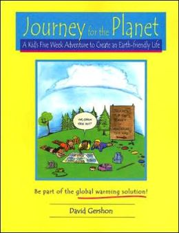 Journey for the Planet: A Kid's Five Week Adventure to Create an Earth-Friendly Life