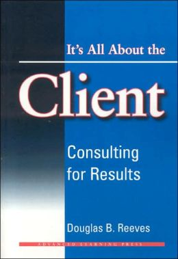 It's All About the Client: Consulting for Results