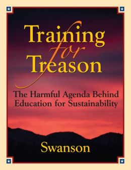 Training for Treason: The harmful political agenda behind Education for Sustainability