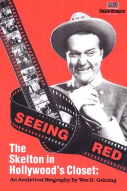 Seeing Red...: The Skeleton in Hollyswood's Closet: An Analytical Biography