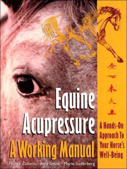 Equine Acupressure, A Working Manual:
