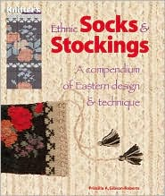 Ethnic Socks and Stockings: A Compendium of Eastern Design and Technique