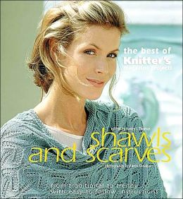 Shawls and Scarves (The Best of Knitter's Series)