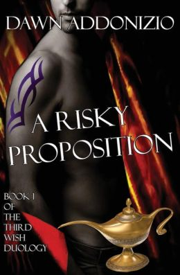 A Risky Proposition, Book 1 of the Third Wish Duology