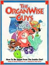 The OrganWise Guys - Learning to Be Smart from the Inside Out!