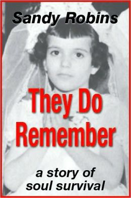 They Do Remember: A Story of Soul Survival