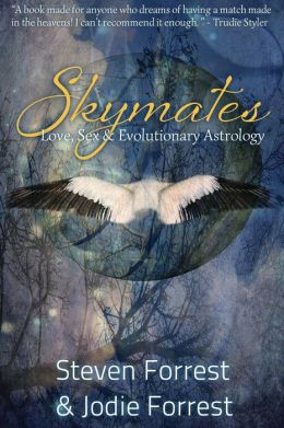 Skymates: Love, Sex and Evolutionary Astrology