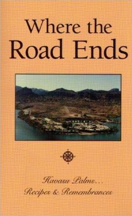 Where the Road Ends: Havasu Palms, Recipes and Remembrances