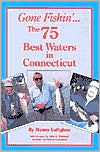 Gone Fishin - The 75 Best Waters in Connecticut