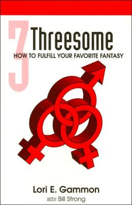 Threesome: How to Fulfill Your Favorite Fantasy