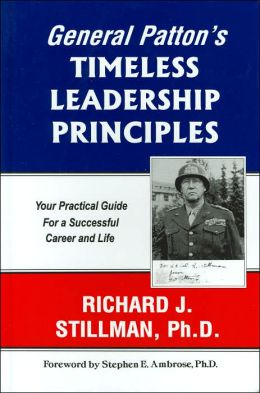 general pattons principles of life and leadership General patton's principles for life and leadership book this is the original, first person account of the principles by which general patton lived his life and led his men.