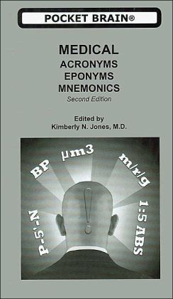 Pocket Brain Medical Acronyms, Eponyms, Mnemonics