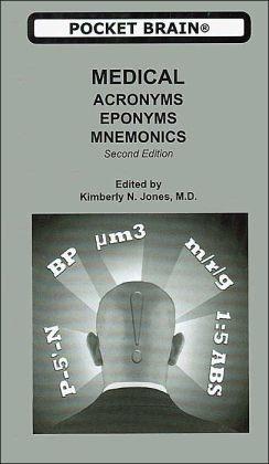 Pocket Brain Medical Acronyms, Eponyms, Mnemonics