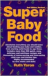 Super Baby Food: Absolutely everything you should know about feeding your baby and toddler from starting solid foods to age three years.