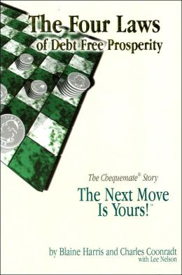 The Four Laws of Debt Free Prosperity: The Chequemate Story: The Next Move is Yours!