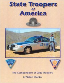 State Troopers of America: The Compendium of State Troopers