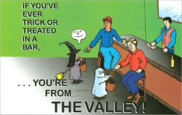 ...You're from the Valley!