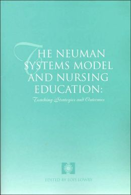 The Neuman Systems Model and Nursing Education: Teaching Strategies and Evaluation Outcomes