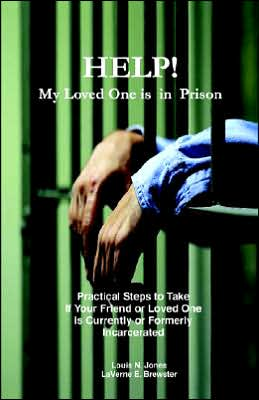 Help! My Loved One Is In Prison