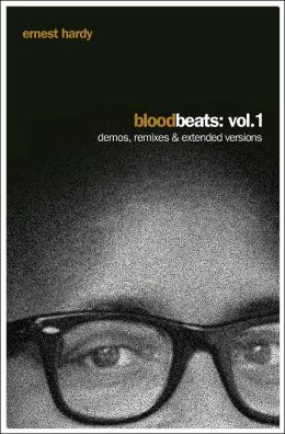 Blood Beats: Vol. 1 Demos, Remixes and Extended Versions