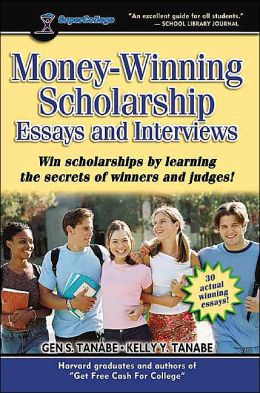 Money Winning Scholarship Essays and Interviews