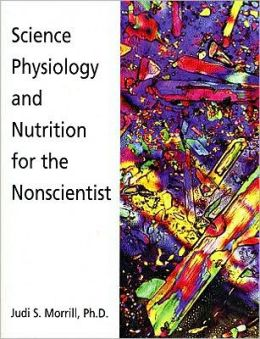 Science, Physiology and Nutrition for the Nonscientist: 2008 Update