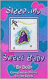 Sleep My Sweet Baby: A Lullaby