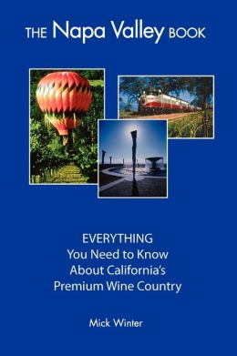 Napa Valley Book: Everything You Need to Know about California's Premium Wine Country