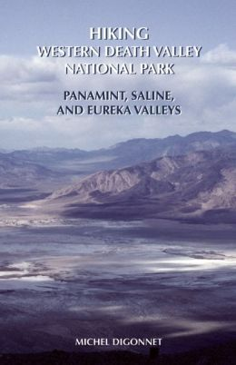 Hiking Western Death Valley National Park: Panamint, Saline, and Eureka Valleys