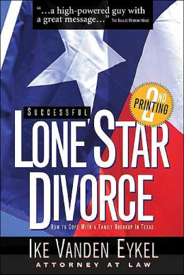 Successful Lone Star Divorce: How to Cope with a Family Breakup in Texas