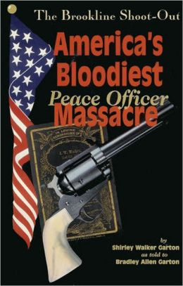 The Brookline Shootout: America's Bloodiest Peace Officer Massacre