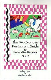 The Two Blondes Restaurant Guide to Southern New Hampshire 2003