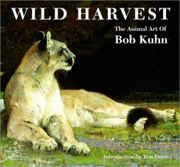 Wild Harvest: The Wildlife Art of Bob Kuhn