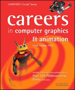 Careers in Computer Graphics and Animations: Gardner's Guide Series