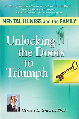 Mental Illness In the Family: Unlocking the Doors to Triumph