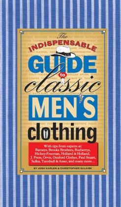 Indispensable Guide to Classic Men's Clothing