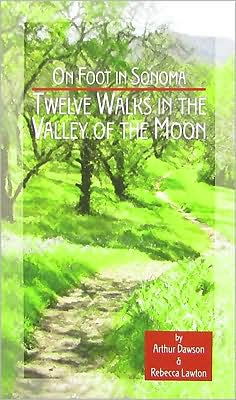 On Foot in Sonoma: Twelve Walks in the Valley of the Moon
