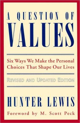 Question of Values: Six Ways We Make the Personal Choices That Shape Our Lives