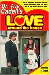 Love Around the House: Helpful Household Tips You Won't Find in Any Martha Stewart Book