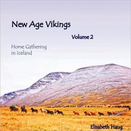 New Age Vikings Volume 2, Horsegathering In Iceland