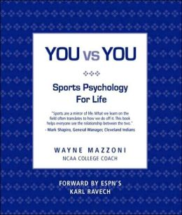You vs. You: Sports Psychology for Life