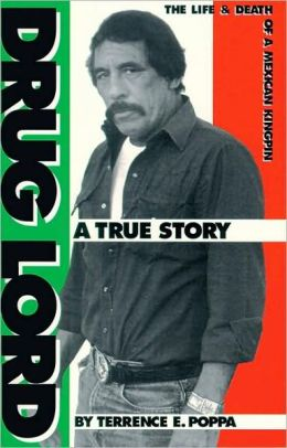 Drug Lord: The Life & Death of a Mexican Kingpin-A True Story