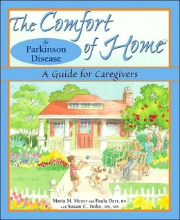 Comfort of Home Parkinson Disease: A Guide for Parkinson Disease Caregivers