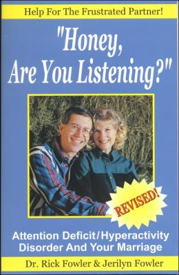 Honey, Are You Listening?: Attention Deficit/Hyperactivity Disorder and Your Marriage