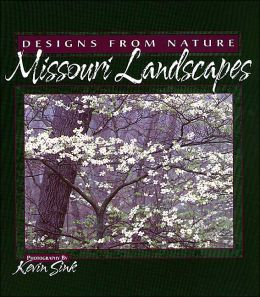 Missouri Landscapes: Designs from Nature