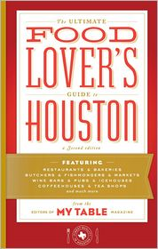 The Ultimate Food Lover's Guide to Houston (second Edition)