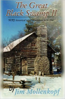 Great Black Swamp II: More Historical Tales of Northwestern Ohio