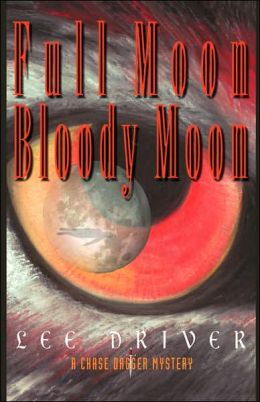 Full Moon, Bloody Moon (Chase Dagger Series #2)