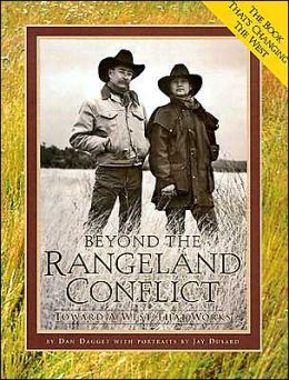 Beyond the Rangeland Conflict: Toward a West That Works