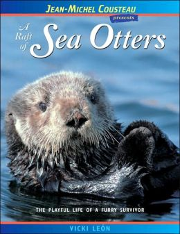 Raft of Sea Otters: The Playful Life of a Furry Survivor (London Town Wild Life Series)